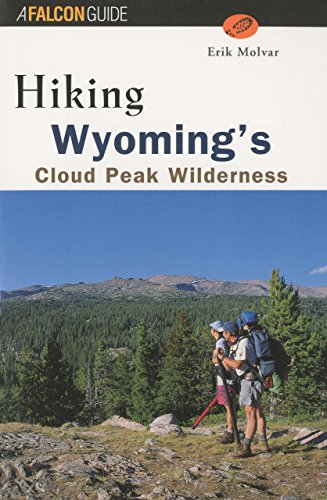 Hiking Wyoming's Cloud Peak Wilderness (Regional Hiking Series): Erik Molvar