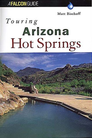 9781560447375: Touring Arizona Hot Springs
