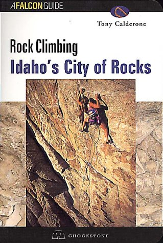 9781560447511: Rock Climbing: Idaho's City of Rocks (Falcon Guide)