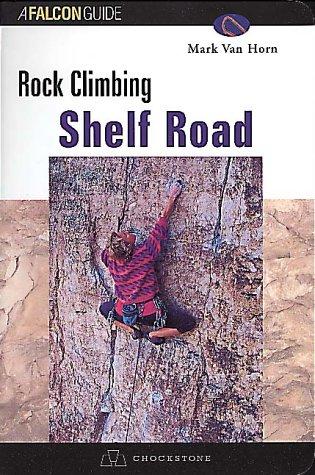 Rock Climbing Shelf Road (Regional Rock Climbing Series): Mark Van Horn