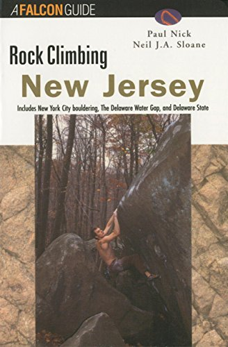9781560447900: Rock Climbing New Jersey: Including New York City Bouldering, the Delaware Water Gap, and Delaware State