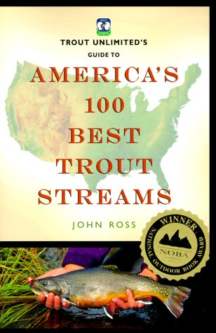9781560448303: Trout Unlimited's Guide to America's 100 Best Trout Streams (Falcon Guide)