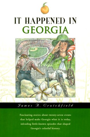 It Happened in Georgia (It Happened In: Crutchfield, James A.
