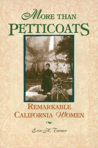 More than Petticoats: Remarkable California Women (More than Petticoats Series)