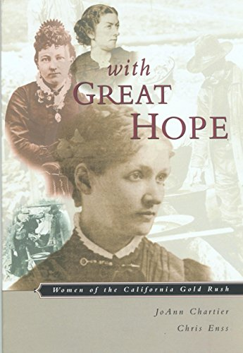 With Great Hope: Women Of The California: JoAnn Chartier, Chris