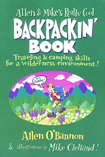 Allen & Mike's Really Cool Backpackin' Book: O'Bannon, Allen