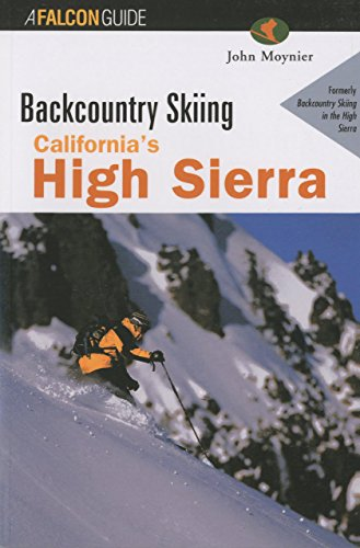 9781560449133: Backcountry Skiing California's High Sierra (Backcountry Skiing Series)