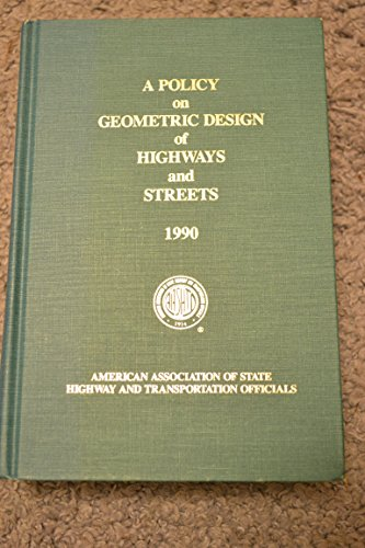 A Policy of Geometric Design of Highways and Streets, 1990: Aashto Staff