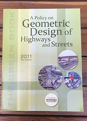 A POLICY ON GEOMETRIC DESIGN OF HIGHWAYS: AASHTO