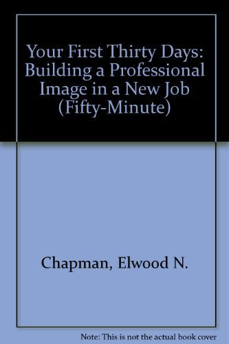 9781560520030: Your First Thirty Days: Building a Professional Image in a New Job (Fifty-Minute)