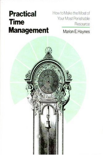 Crisp: Practical Time Management: How to Make: Marion E. Haynes