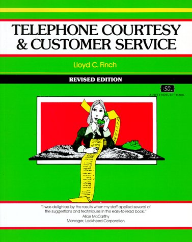 Telephone Courtesy and Customer Service (Fifty-Minute): Finch, Lloyd C.