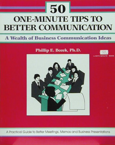 9781560520719: 50 One-Minute Tips to Better Communication (The Fifty Minute Series)