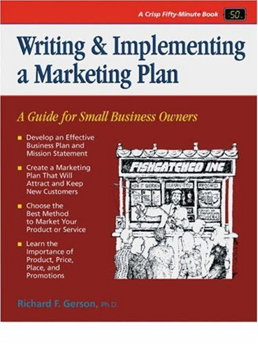 9781560520832: Writing & Implementing a Marketing Plan: A Guide for Small Business Owners (Crisp Fifty-Minute Series)