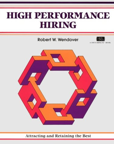9781560520887: High Performance Hiring (The Fifty-Minute Series)