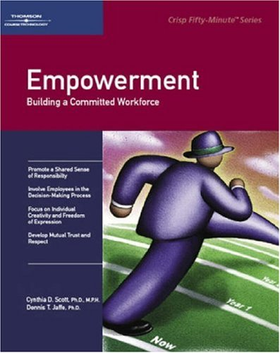 Empowerment: A Practical Guide for Success (Crisp Fifty-Minute Books)