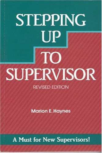 Crisp: Stepping Up to Supervisor, Revised Edition (Crisp Professional Series): Marion E. Haynes