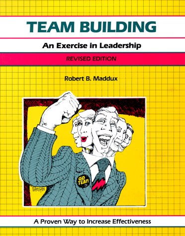 9781560521181: Team Building, Revised Edition: An Exercise in Leadership (Crisp Fifty-Minute Books)