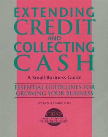 Crisp: Extending Credit and Collecting Cash (Crisp Small Business & Entrepreneurship Series): ...