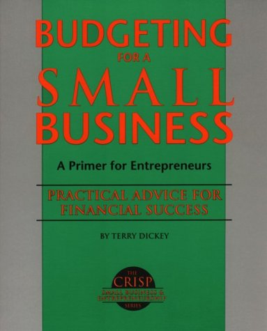 9781560521716: Budgeting for a Small Business: Practical Advice for Financial Success (Crisp Small Business & Entrepreneurship Series)