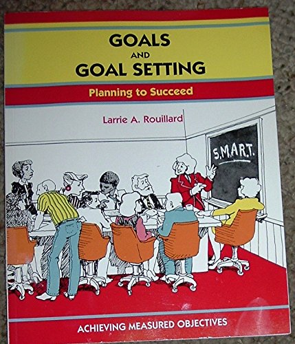 Goals and Goal Setting (Fifty-Minute): Rouillard, Larrie