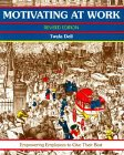 Motivating at Work, Revised Edition: Empowering Employees: Dell, Twyla