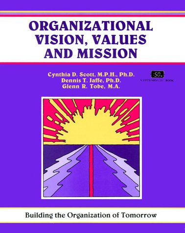 9781560522102: Organizational Vision, Values, and Mission: Building the Organization of Tomorrow (A Fifty-Minute Series Book)