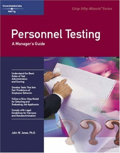 Personnel Testing: A Manager's Guide (50-Minute Series): Jones, John