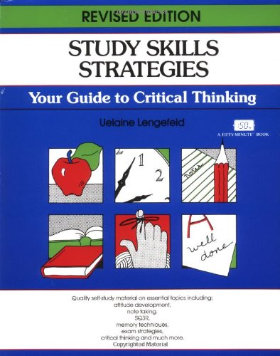 Study Skills Strategies: Your Guide to Critical: Uelaine Lengefeld