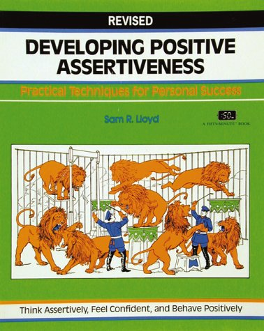 9781560523130: Developing Positive Assertiveness (Crisp Fifty-Minute Books)