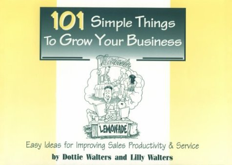 9781560523161: 101 Simple Things to Grow Your Business (Crisp Professional Series)