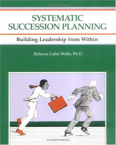 Crisp: Systematic Succession Planning: Building Leadership from: Pokras, Sandy