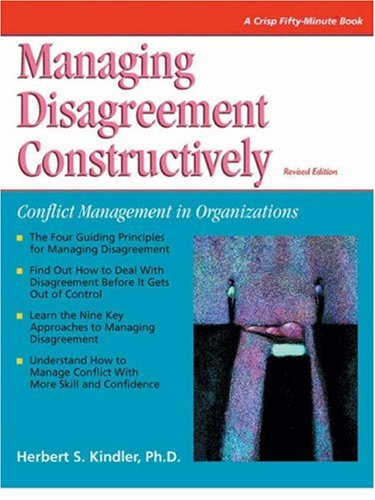 9781560523833: Managing Disagreement Constructively: Revised Edition (Crisp Fifty-Minute Books)