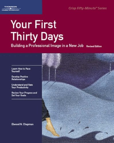 9781560524533: Your First Thirty Days: Building a Professional Image in a New Job (Fifty-Minute Series)