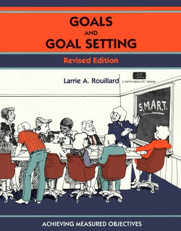 Goals and Goal Setting : Planning to: Larrie A. Rouillard