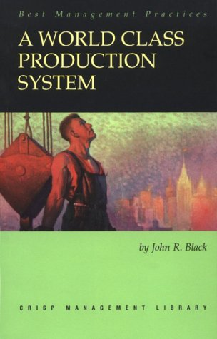 9781560524878: A World Class Production System (Crisp Management Library)