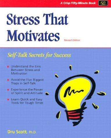 Stress That Motivates (50 Minute Books): Dru Scott