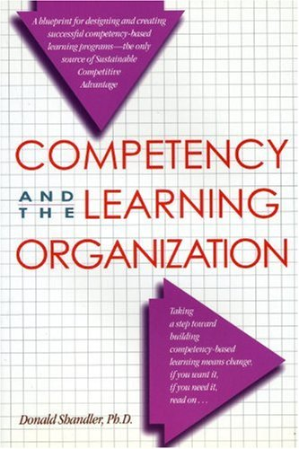 Competency and the Learning Organization (Crisp Professional: Donald Shandler