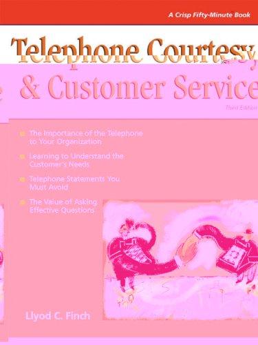 Crisp: Telephone Courtesy & Customer Service, Third: Lloyd C. Finch