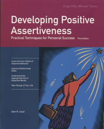 9781560526001: Developing Positive Assertiveness, Third Edition: Practical Techniques for Personal Success (Fifty-minute Series)