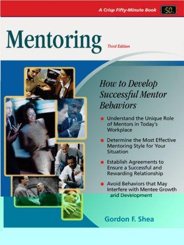 9781560526421: Crisp: Mentoring, Third Edition: How to Develop Successful Mentor Behaviors (Crisp 50-Minute Book)