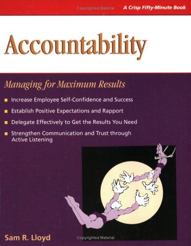 9781560526476: Accountability: Managing for Maximum Results (Crisp 50-Minute Book)