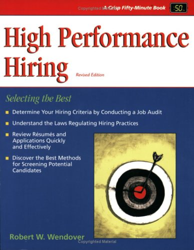 9781560526667: High Performance Hiring, Revised Edition: Selecting the Best (Fifty-Minute Series)