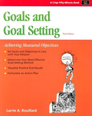 Goals and Goal Setting : Achieving Measured: Larrie Rouillard