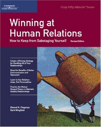 9781560526896: Winning at Human Relations: How to Keep from Sabotaging Yourself (Fifty-Minute Series Book)