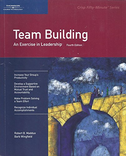 9781560526919: Crisp: Team Building, Fourth Edition: An Exercise in Leadership (50-Minute Book)
