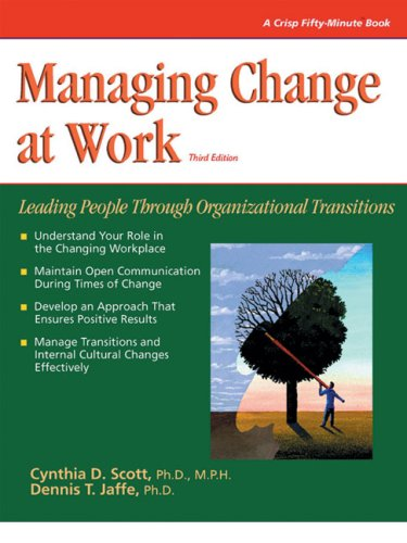 9781560526926: Crisp: Managing Change at Work, Third Edition: Leading People Through Organizational Transitions (Crisp Fifty-Minute Series)