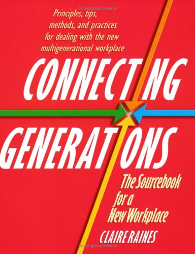 9781560526933: Connecting Generations: The Sourcebook for a New Workplace