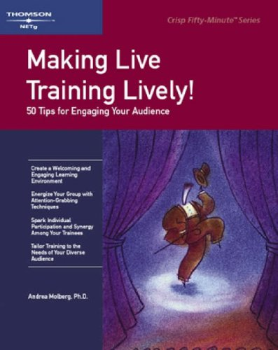 9781560526964: Making Live Training Lively: 50 Tips for Engaging Your Audience (50-Minute Book)