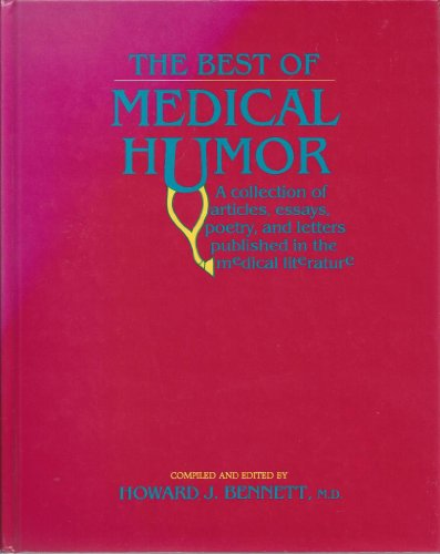 9781560530039: The Best of Medical Humor: A Collection of Articles, Essays, Poetry, and Letters Published in the Medical Literature